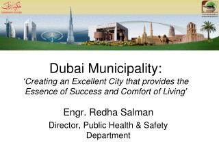 Engr. Redha Salman Director, Public Health & Safety Department