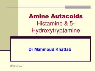 Amine Autacoids Histamine & 5-Hydroxytryptamine
