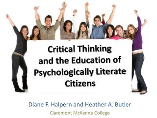 Critical Thinking  and the Education of  Psychologically Literate  Citizens