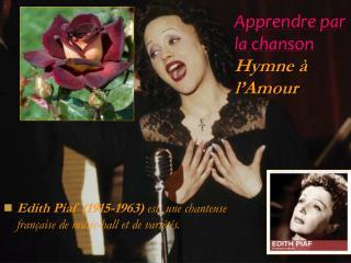 Apprendre par la chanson Hymne � l�Amour