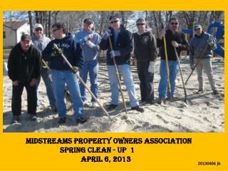 Midstreams Property Owners Association                   Spring  Clean - Up  1 April  6,  2013