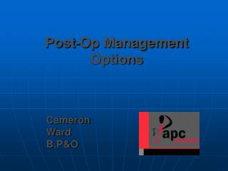 Post-Op Management Options