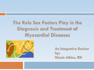 The Role Sex Factors Play in the Diagnosis and Treatment of Myocardial Diseases