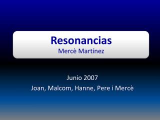 Junio 2007 Joan,  Malcom ,  Hanne , Pere i  Mercè