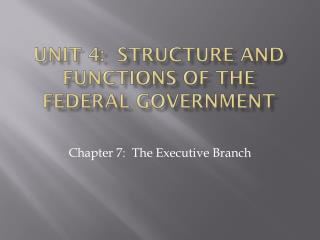 Unit 4:  Structure and functions of the federal government