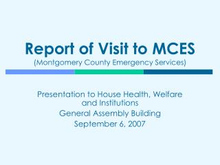 Report of Visit to MCES (Montgomery County Emergency Services)