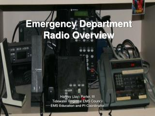 Emergency Department Radio Overview