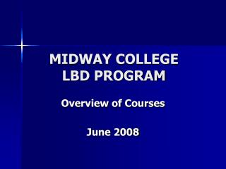 MIDWAY COLLEGE  LBD PROGRAM