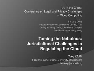 Taming the Nebulous: Jurisdictional Challenges in Regulating the Cloud