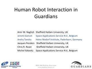 Human Robot Interaction in Guardians