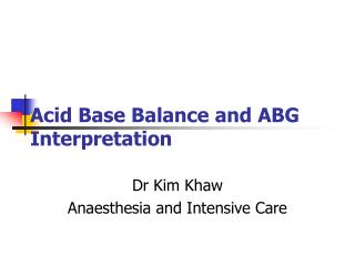 Acid Base Balance and ABG Interpretation