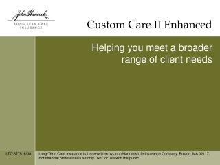Custom Care II Enhanced