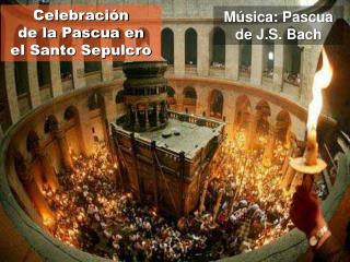 Música:  Pascua de J.S. Bach