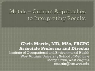 Metals – Current Approaches to Interpreting Results