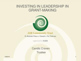 INVESTING IN LEADERSHIP IN  GRANT-MAKING