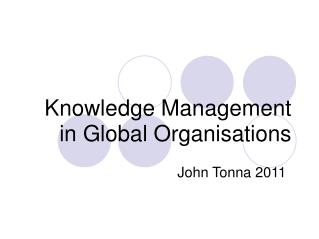 Knowledge Management in Global Organisations