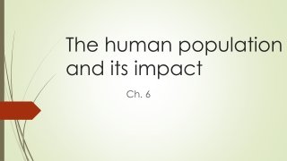 The Human Population and Its Impact