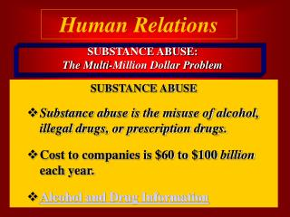 SUBSTANCE ABUSE:   The Multi-Million Dollar Problem