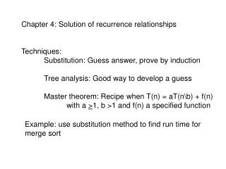 Chapter 4: Solution of recurrence relationships Techniques: