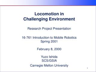 Locomotion in  Challenging Environment Research Project Presentation