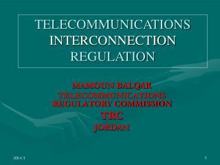 TELECOMMUNICATIONS  INTERCONNECTION  REGULATION