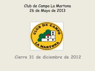 Club de Campo La Martona  26 de Mayo de 2013
