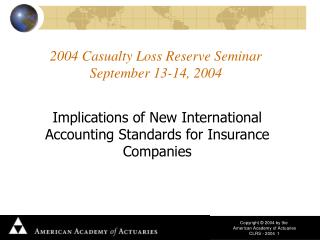 2004 Casualty Loss Reserve Seminar September 13-14, 2004