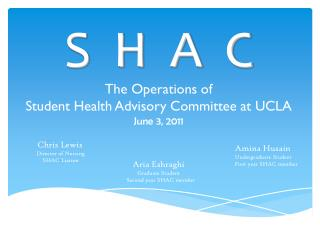 S  H  A  C The Operations of  Student Health Advisory Committee at UCLA June 3, 2011