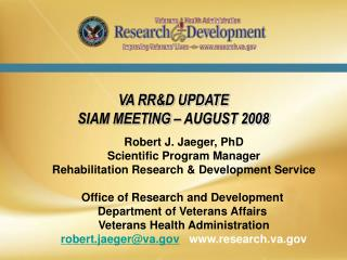 VA RR&D UPDATE SIAM MEETING – AUGUST 2008