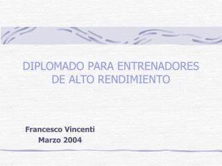 DIPLOMADO PARA ENTRENADORES DE ALTO RENDIMIENTO