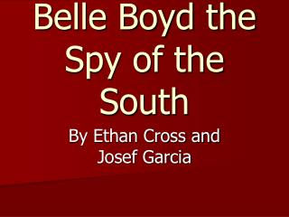 Belle Boyd the Spy of the South