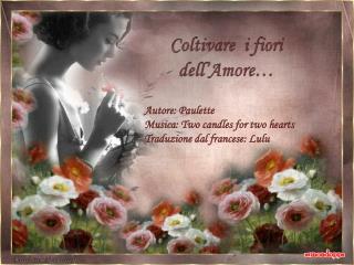 Coltivare  i fiori dell'Amore…