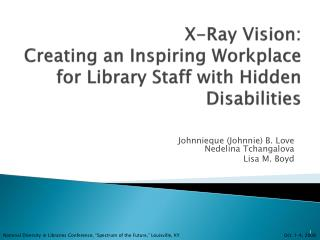 X-Ray Vision:  Creating an Inspiring Workplace  for Library Staff with Hidden Disabilities