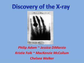 Philip Adam ~ Jessica  DiMarzio Kristie Folk ~  MacKenzie  McCollum Chelsea Walker