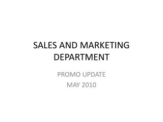 SALES AND MARKETING DEPARTMENT