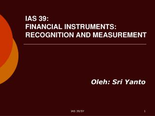 IAS 39: FINANCIAL INSTRUMENTS: RECOGNITION AND MEASUREMENT