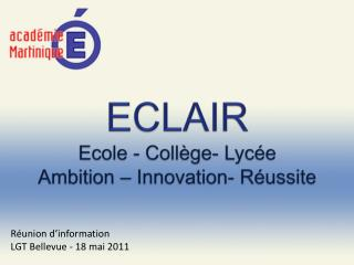 ECLAIR  Ecole - Coll ge- Lyc e Ambition   Innovation- R ussite