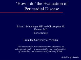 How I do  the Evaluation of Pericardial Disease