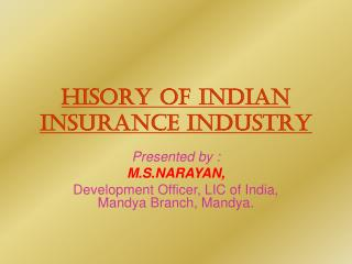 HISORY OF INDIAN INSURANCE INDUSTRY