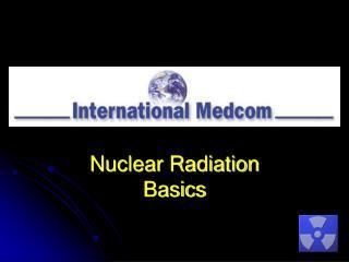 Nuclear Radiation Basics