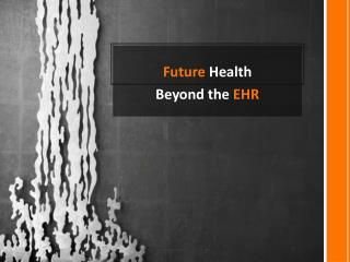 Future  Health Beyond the  EHR