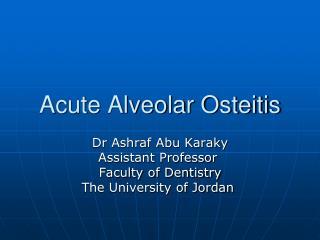 Acute Alveolar Osteitis