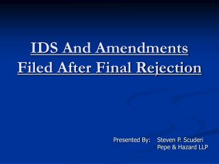 IDS And Amendments  Filed After Final Rejection