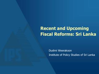 Recent and Upcoming Fiscal Reforms: Sri Lanka
