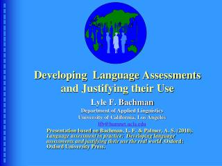 Developing  Language Assessments and Justifying their Use