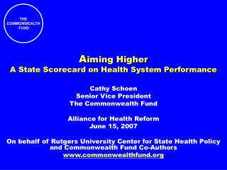 A iming Higher A State Scorecard on Health System Performance