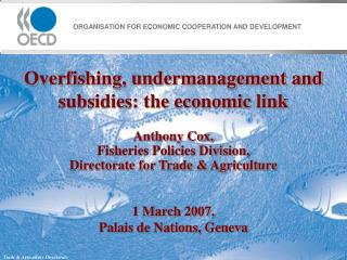 Overfishing, undermanagement and subsidies: the economic link