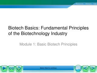 Biotech Basics: Fundamental Principles of the Biotechnology Industry