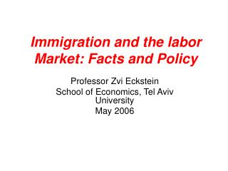 Immigration and the labor Market: Facts and Policy