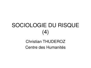 SOCIOLOGIE DU RISQUE (4)